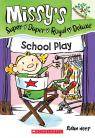 Missy's Super Duper Royal Deluxe #3: School Play (A Branches Book)