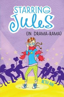 Starring Jules #2: Starring Jules (In Drama-Rama)