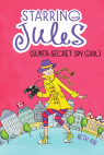 Starring Jules #3: Starring Jules (Super-Secret Spy Girl)