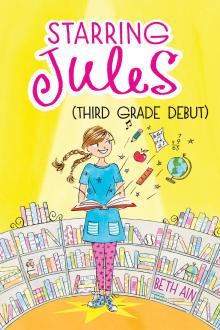 Starring Jules #4: Starring Jules (Third Grade Debut)