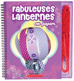 Fabuleuses lanternes en papier