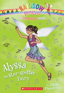 Rainbow Magic: The Superstar Fairies #6: Alyssa the Star-Spotter Fairy