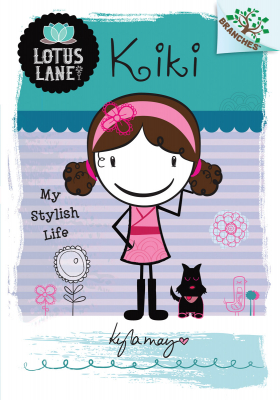 Lotus Lane #1: Kiki: My Stylish Life: A Branches Book