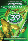 The 39 Clues: Unstoppable Book One: Nowhere to Run