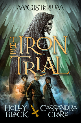 The Iron Trial: Book 1 of The Magisterium