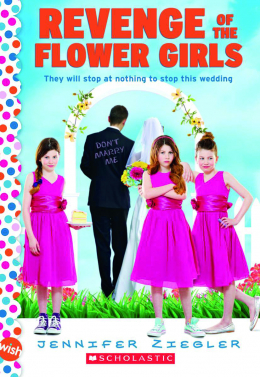 Revenge of the Flower Girls (A WISH Book)
