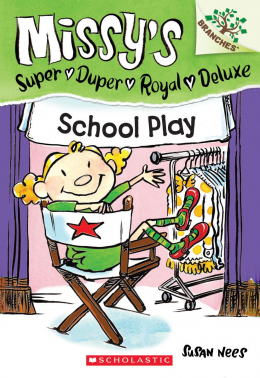 Missy's Super Duper Royal Deluxe #3: School Play
