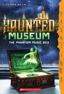 The Haunted Museum #2: The Phantom Music Box