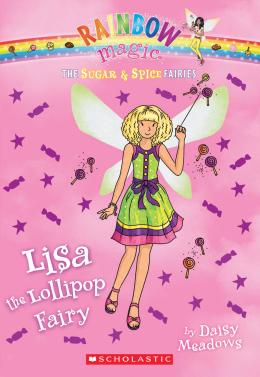 Rainbow Magic: The Sugar & Spice Fairies #1: Lisa the Lollipop Fairy