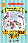 Scholastic Reader Level 1: The Ice Cream Shop