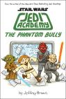 Star Wars: Jedi Academy #3: The Phantom Bully