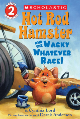 Scholastic Reader Level 2: Hot Rod Hamster and the Wacky Whatever Race!