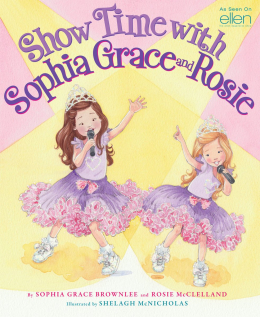 Show Time With Sophia Grace and Rosie