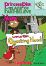 Princess Pink and the Land of Fake-Believe #2: Little Red Quacking Hood (A Branches Book)