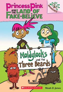 Princess Pink and the Land of Fake-believe #1: Moldylocks and the Three Beards