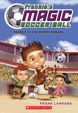 Frankie's Magic Soccer Ball #2: Frankie vs. the Rowdy Romans
