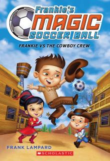 Frankie's Magic Soccer Ball #3: Frankie vs. the Cowboy Crew
