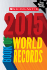 Scholastic Book of World Records 2015