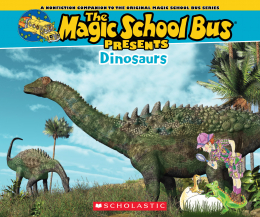 The Magic School Bus Presents: Dinosaurs