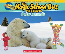 The Magic School Bus Presents: Polar Animals