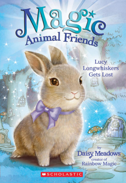 Magic Animal Friends #1: Lucy Longwhiskers Gets Lost