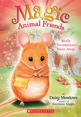Magic Animal Friends #2: Molly Twinkletail Runs Away