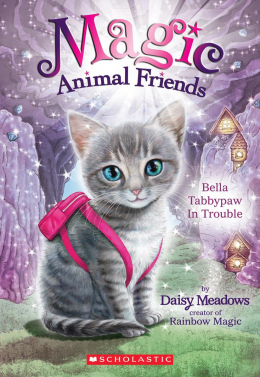 Magic Animal Friends #4: Bella Tabbypaw in Trouble