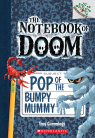 The Notebook of Doom #6: Pop of the Bumpy Mummy
