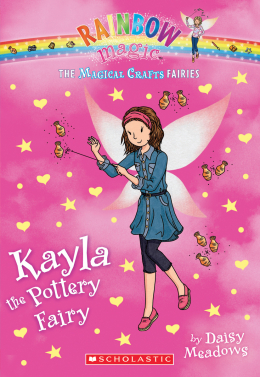 Rainbow Magic: The Magical Crafts Fairies #1: Kayla the Pottery Fairy