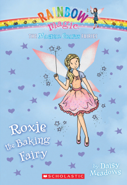 Rainbow Magic: The Magical Crafts Fairies #7: Roxie the Baking Fairy