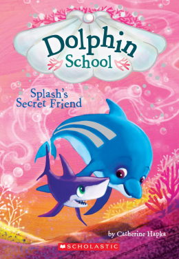 Dolphin School #3: Splash's Secret Friend