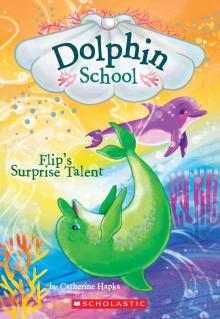 Dolphin School #4: Flip's Surprise Talent