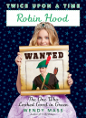 Robin Hood, the One Who Looked Good in Green (Twice Upon a Time #4)