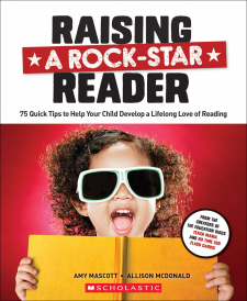 Raising a Rockstar Reader: 75 Quick Tips for Helping Your Child Develop a Lifelong Love for Reading