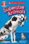 Scholastic Reader: Supersize  Animals
