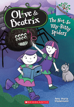 Olive & Beatrix #1: The Not-So-Itty-Bitty Spiders