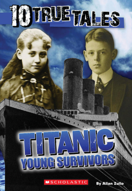 Ten True Tales: Titanic