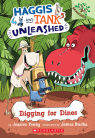 Haggis and Tank Unleashed #2: Digging for Dinos: A Branches Book