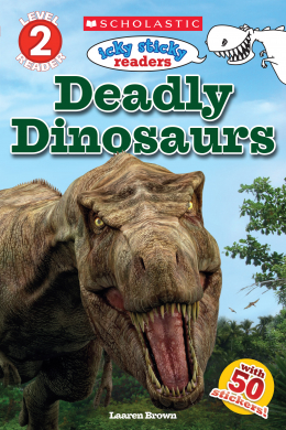 Scholastic Reader Level 2: Icky Sticky Readers: Deadly Dinosaurs