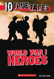 Ten True Tales: World War I Heroes