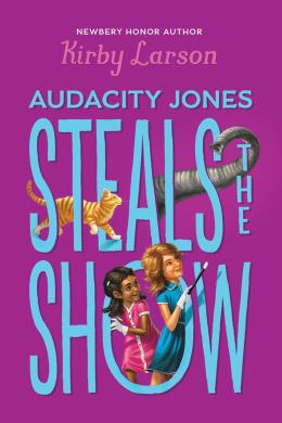 Audacity Jones #2: Audacity Jones Steals the Show