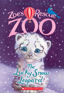 Zoe's Rescue Zoo #4: The Lucky Snow Leopard