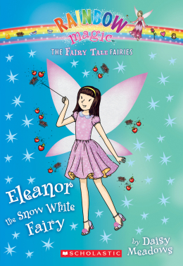 The Fairy Tale Fairies #2: Eleanor the Snow White Fairy