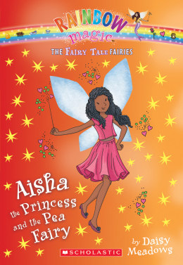 The Fairy Tale Fairies #6: Aisha the Princess and the Pea Fairy