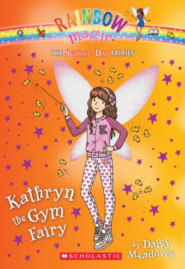 The School Day Fairies #4: Kathryn the Gym Fairy