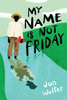 My Name Is Not Friday