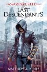 Last Descendants: An Assassin's Creed Novel Series (Book 1)