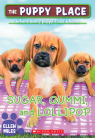 The Puppy Place #40: Sugar, Gummi and Lollipop