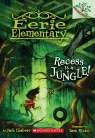 Eerie Elementary #3: Recess Is a Jungle!: A Branches Book