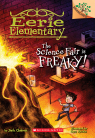 Eerie Elementary #4: The Science Fair is Freaky!
